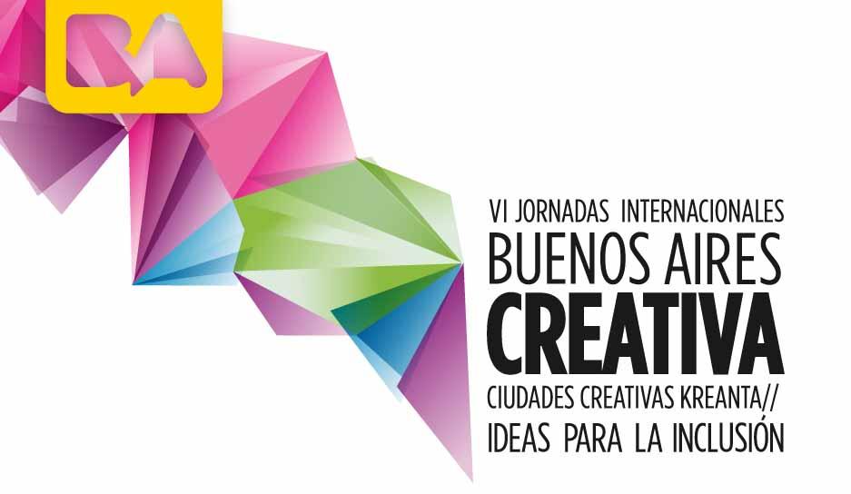 VI Jornadas Internacionales Ciudades Creativas Kreanta, Buenos Aires Creativa 2013