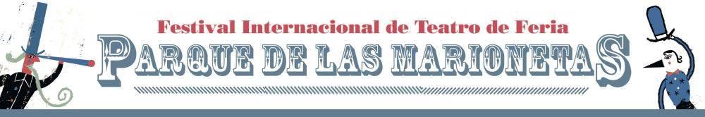 FESTIVAL DE TEATRO DE FERIA. PARQUE DE LAS MARIONETAS