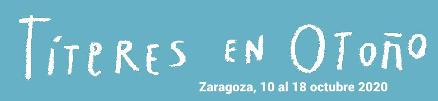«Títeres en Otoño» / Zaragoza, 10 al 18 de octubre 2020