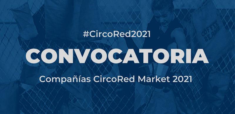 ConvocatoriaCias_CircoRedMarket_2021jpg